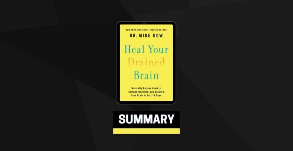 Summary: Heal Your Drained Brain By Dr. Mike Dow