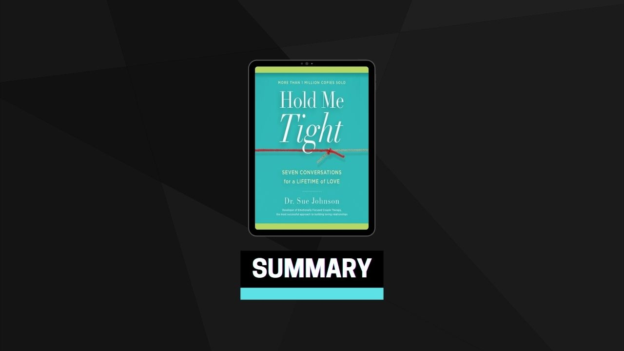 Summary: Hold Me Tight By Dr. Sue Johnson