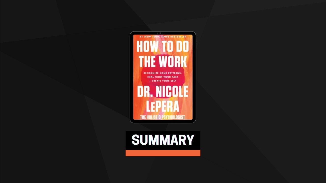 Summary: How to Do the Work By Dr. Nicole LePera