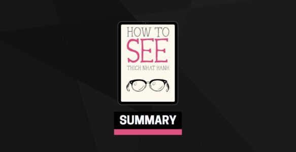 Summary: How to See By Thich Nhat Hanh