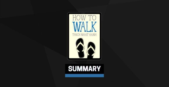 Summary: How to Walk By Thich Nhat Hanh