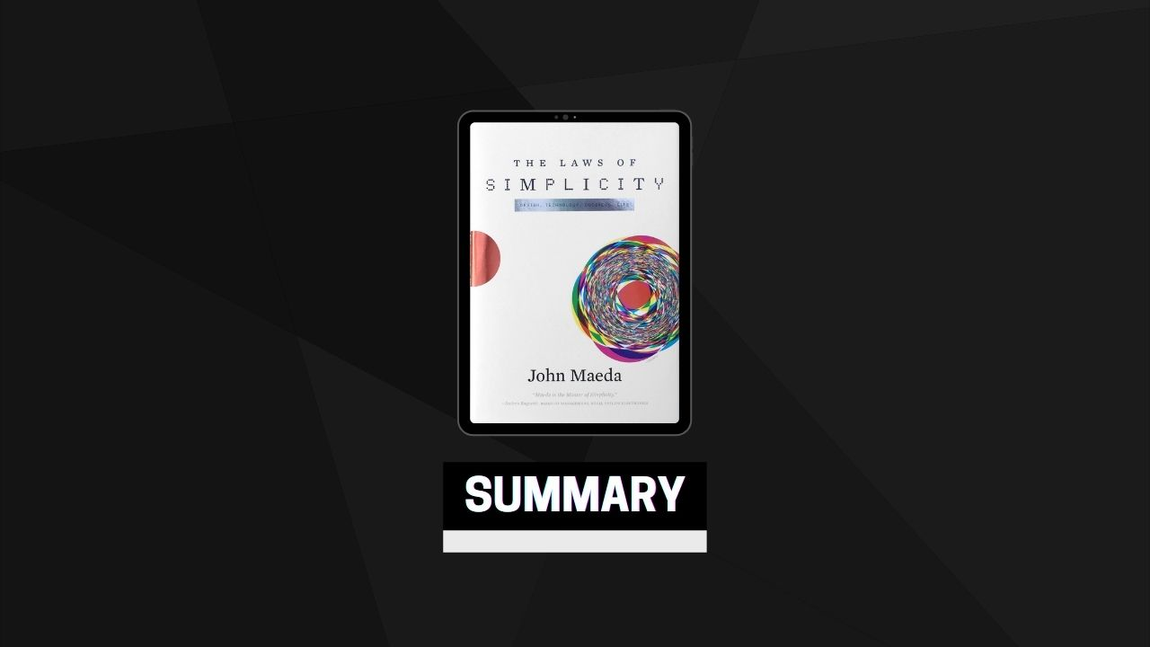 Summary: The Laws Of Simplicity By John Maeda