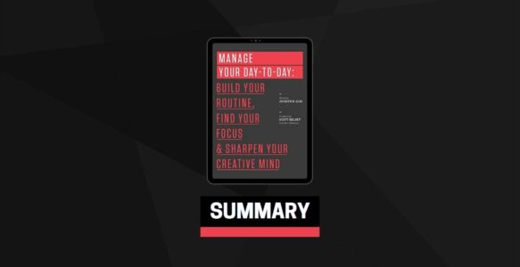 Summary: Manage Your Day-to-Day By Jocelyn K. Glei
