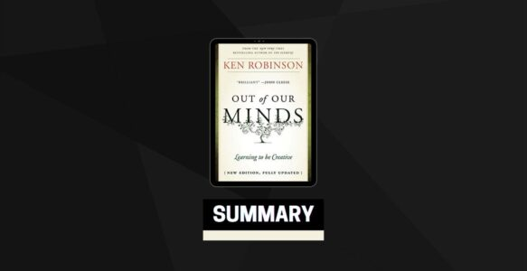 Summary: Out of Our Minds By Ken Robinson