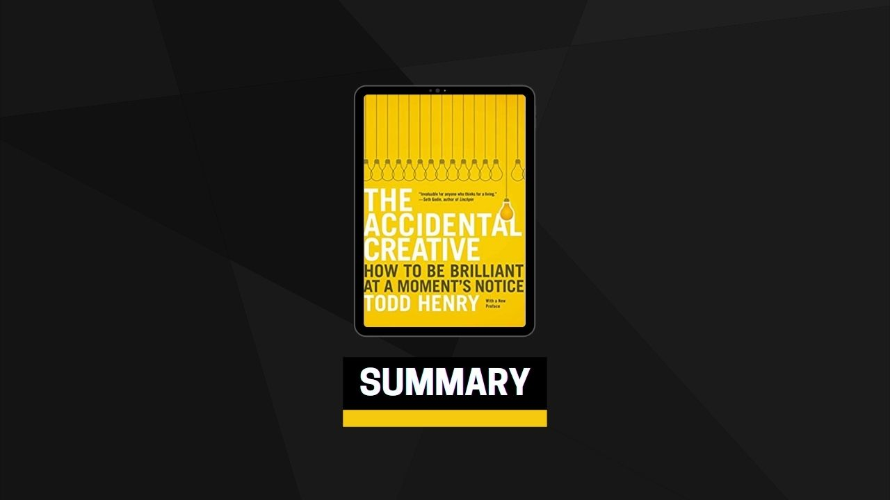 Summary: The Accidental Creative By Todd Henry
