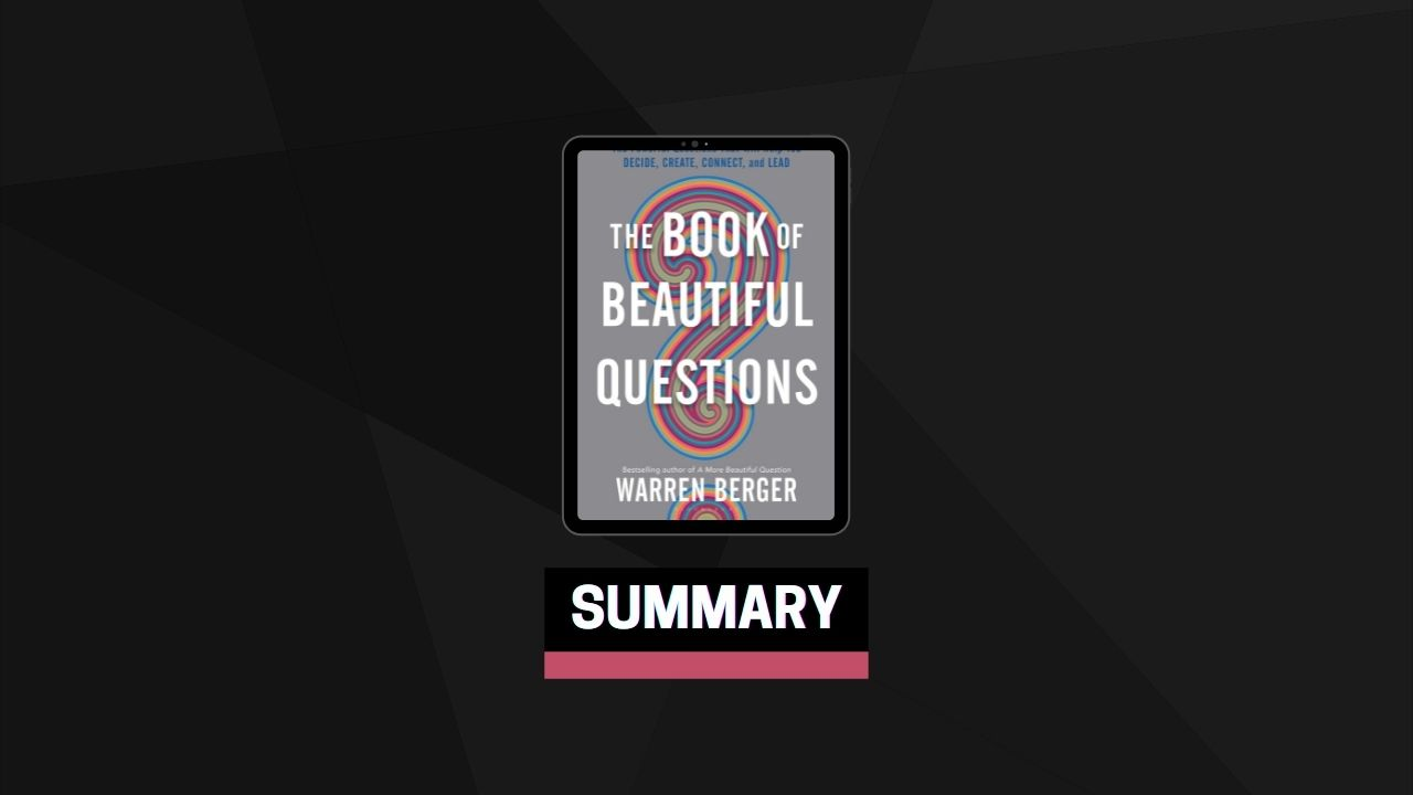 Summary: The Book of Beautiful Questions By Warren Berger