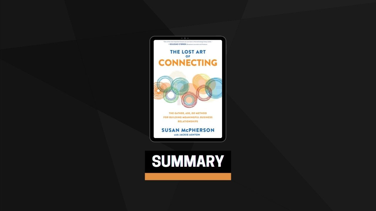 Summary: The Lost Art of Connecting By Susan McPherson
