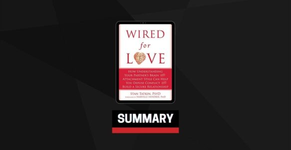 Summary: Wired for Love By Stan Tatkin