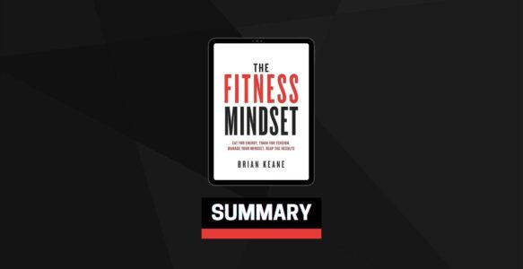 Summary: The Fitness Mindset By Brian Keane