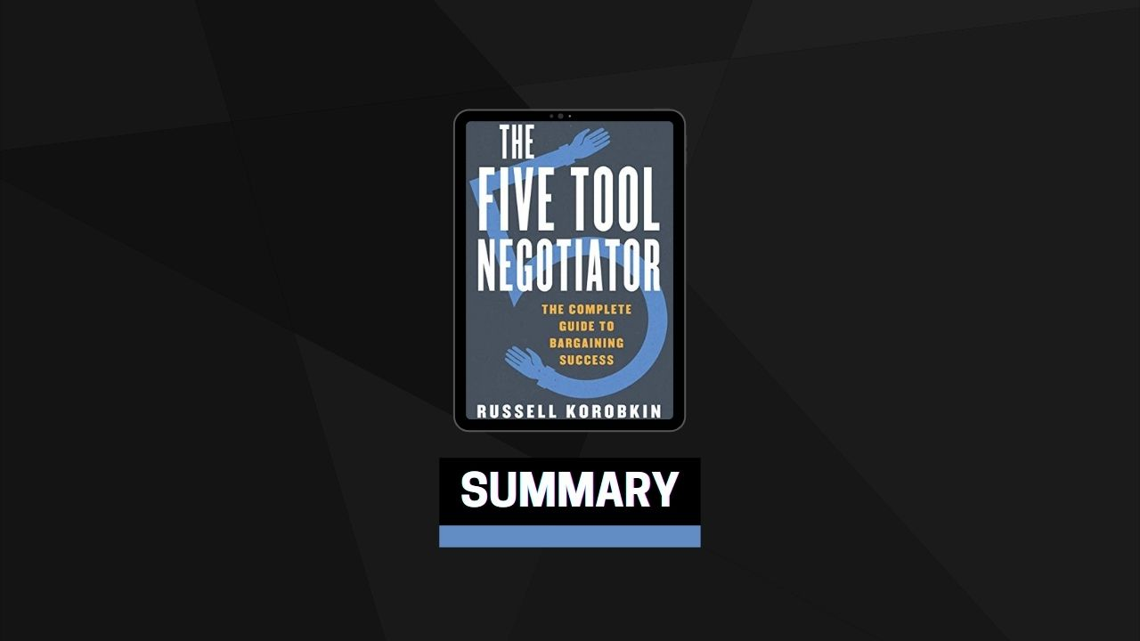 Summary: The Five Tool Negotiator By Russell Korobkin