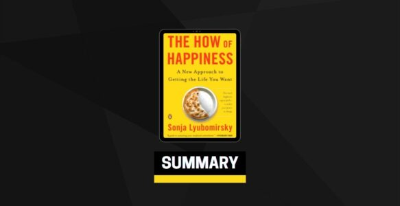 Summary: The How of Happiness By Sonja Lyubomirsky