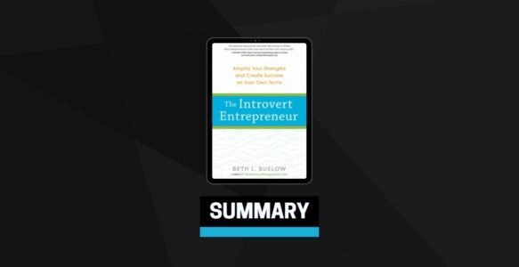 Summary: The Introvert Entrepreneur By Beth L. Buelow