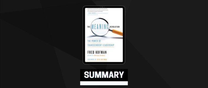 Summary: The Meaning Revolution By Fred Kofman
