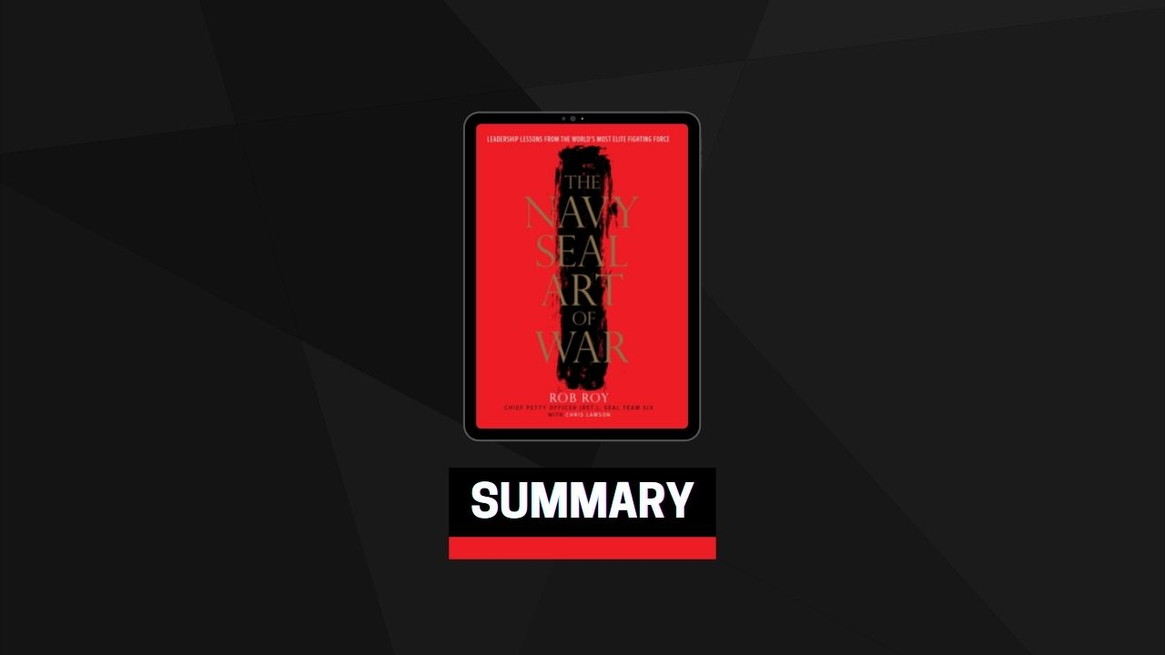 Summary: The Navy SEAL Art of War By Rob Roy