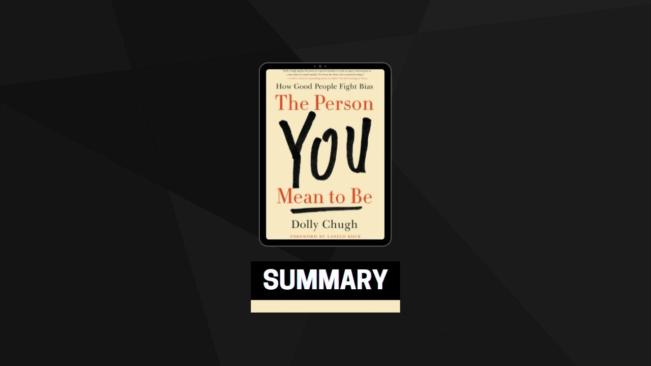 Summary: The Person You Mean to Be By Dolly Chugh