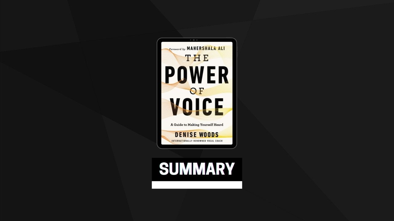 Summary: The Power of Voice By Denise Woods