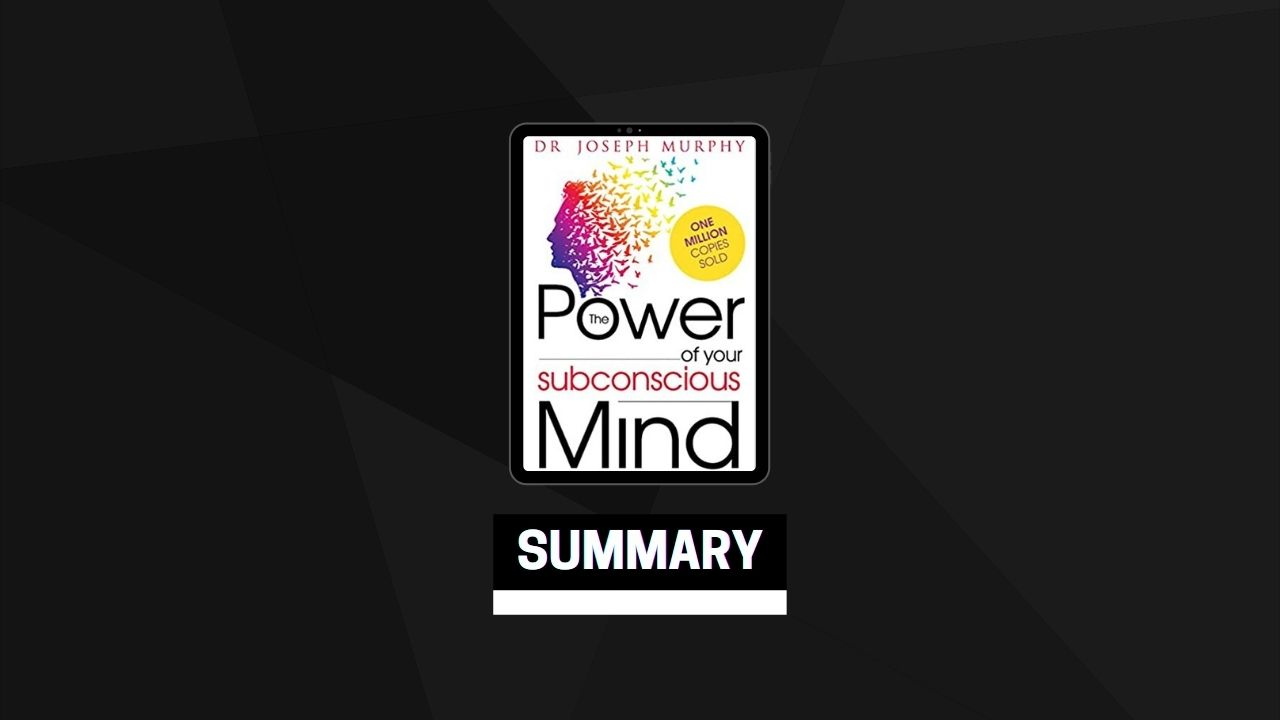 Summary: The Power of Your Subconscious Mind By Joseph Murphy