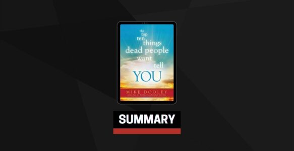 Summary: The Top Ten Things Dead People Want to Tell You By Mike Dooley