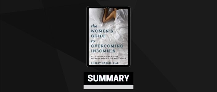 Summary: The Women's Guide to Overcoming Insomnia By Shelby Harris