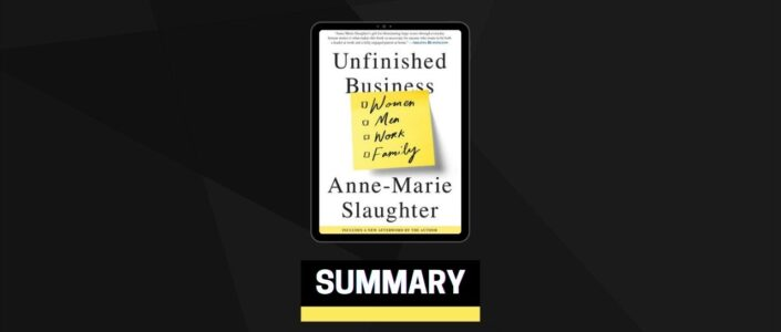 Summary: Unfinished Business By Anne-Marie Slaughter