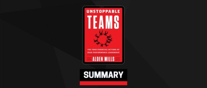 Summary: Unstoppable Teams By Alden Mills