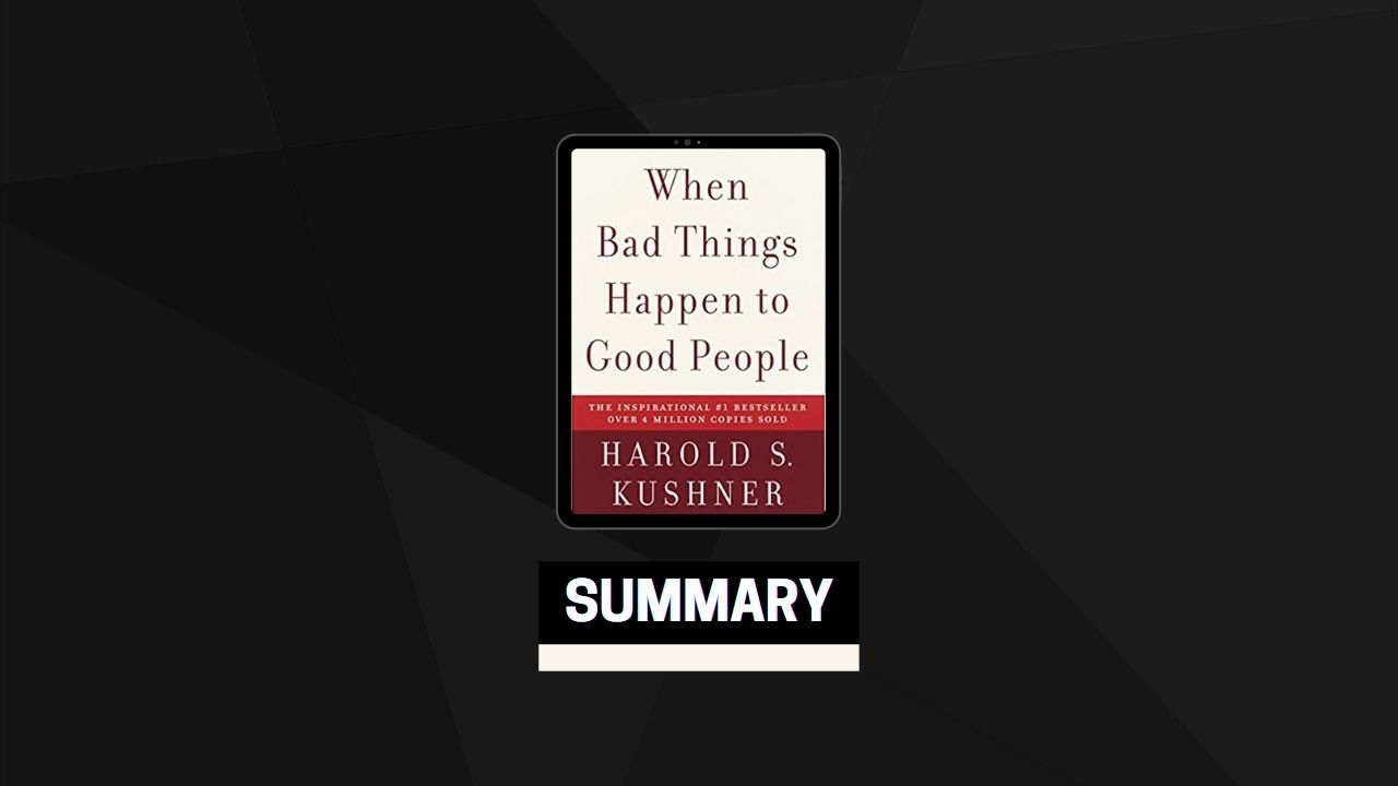 Summary: When Bad Things Happen to Good People By Harold S. Kushner