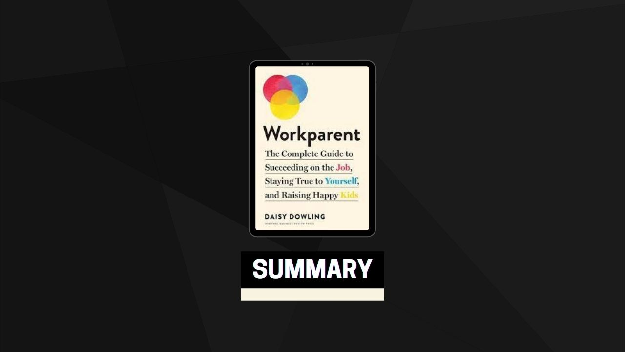 Summary: Workparent By Daisy Dowling