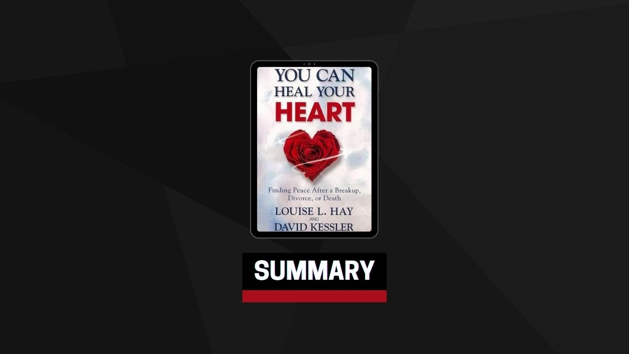 Summary: You Can Heal Your Heart By Louise L. Hay