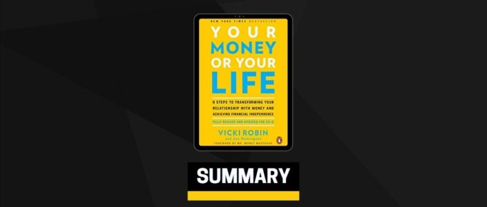 Summary: Your Money or Your Life By Vicki Robin