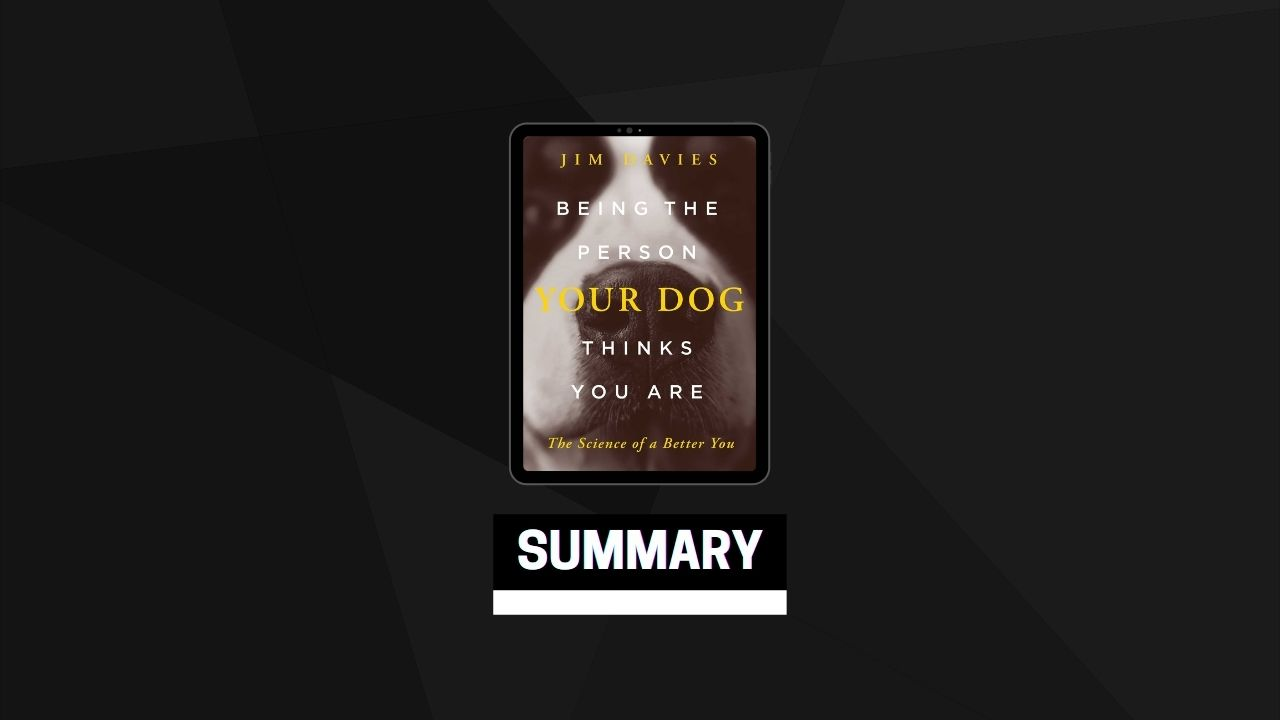 Summary: Being the Person Your Dog Thinks You Are By Jim Davies