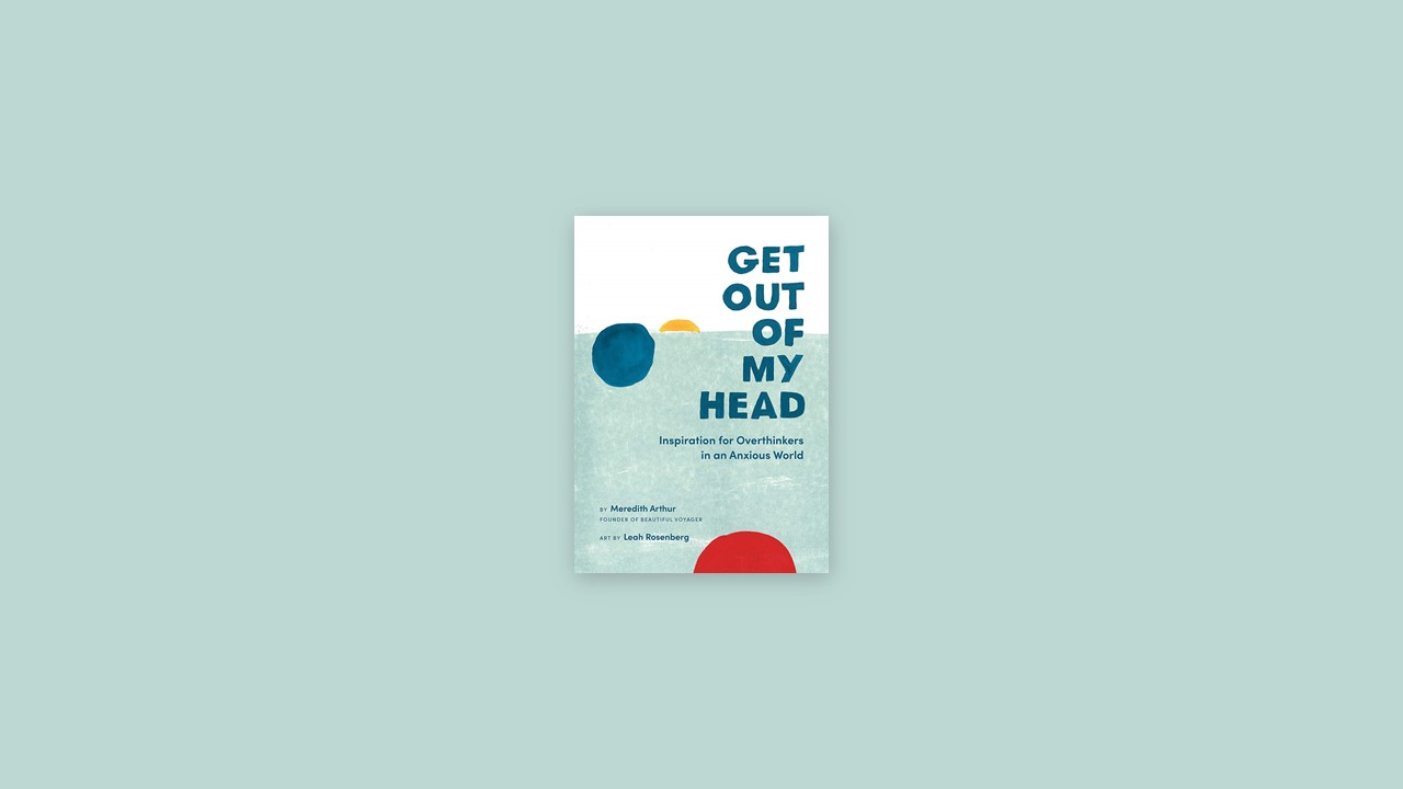 Summary: Get Out of My Head By Meredith Arthur