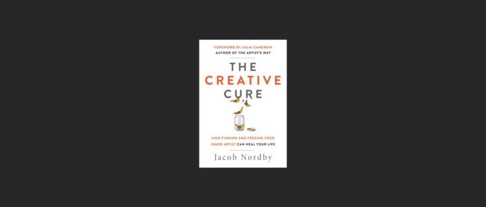 Summary: The Creative Cure By Jacob Nordby