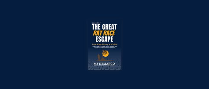 Summary: UNSCRIPTED the Great Rat Race Escape By MJ Demarco