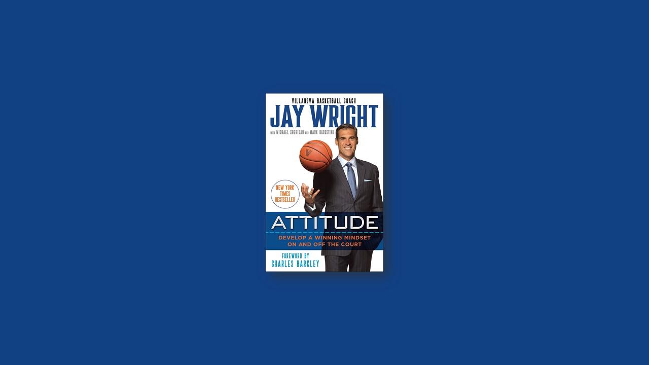 Summary: Attitude By Jay Wright
