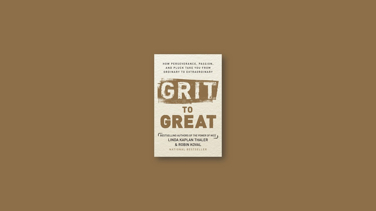 Summary: Grit to Great By Linda Kaplan Thaler