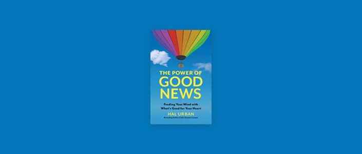 Summary: The Power of Good News By Hal Urban