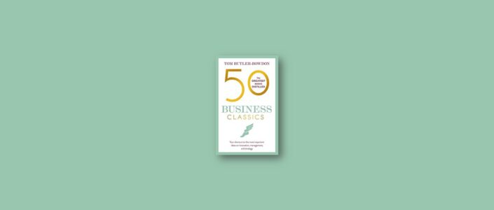 Summary: 50 Business Classics By Tom Butler-Bowdon