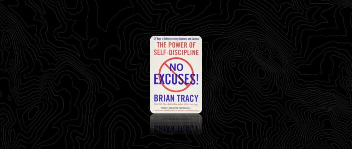 Summary: No Excuses! By Brian Tracy