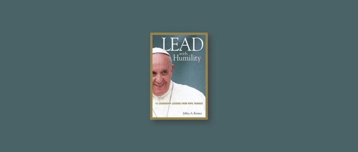 Summary: Lead with Humility By Jeffrey A. Krames