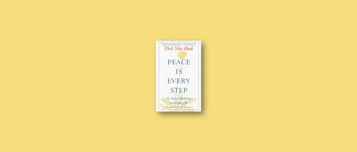 Summary: Peace Is Every Step By Thich Nhat Hanh