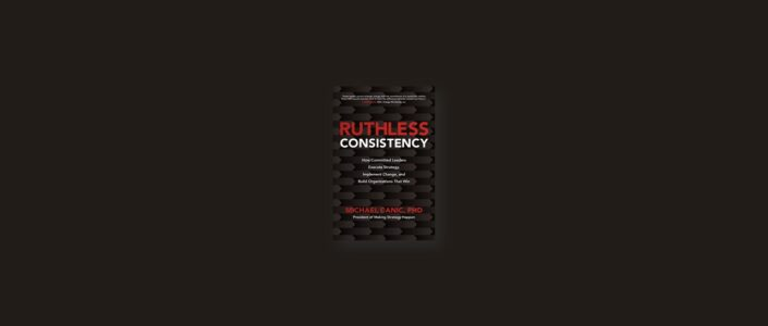 Summary: Ruthless Consistency By Michael Canic