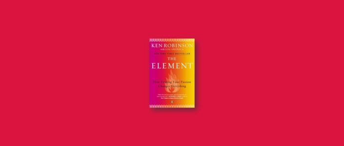 Summary: The Element By Ken Robinson
