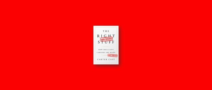 Summary: The Right and Wrong Stuff By Carter Cast