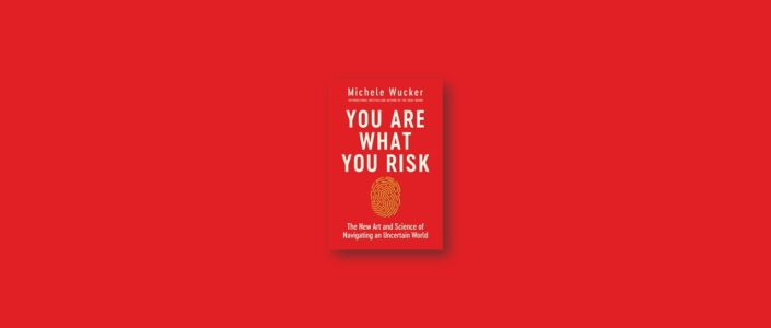 Summary: You Are What You Risk By Michele Wucker